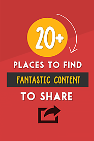 20+ Places To Find Interesting Content To Share On Social Media