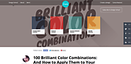 100 Brilliant Color Combinations: And How to Apply Them to Your Designs - Design School