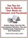 Top Tips for How to Market Your Book on Amazon and Facebook: Action Steps You Can Do Immediately Whether You Are Trad...