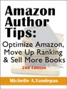 Amazon Author Tips, Optimize Amazon, Move up Ranking and Sell more Books (Author Marketing Guides- Sell More Books)
