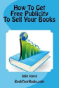 How To Get Free Publicity To Sell Your Books