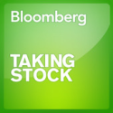 iTunes - Podcasts - Bloomberg Taking Stock by Bloomberg News