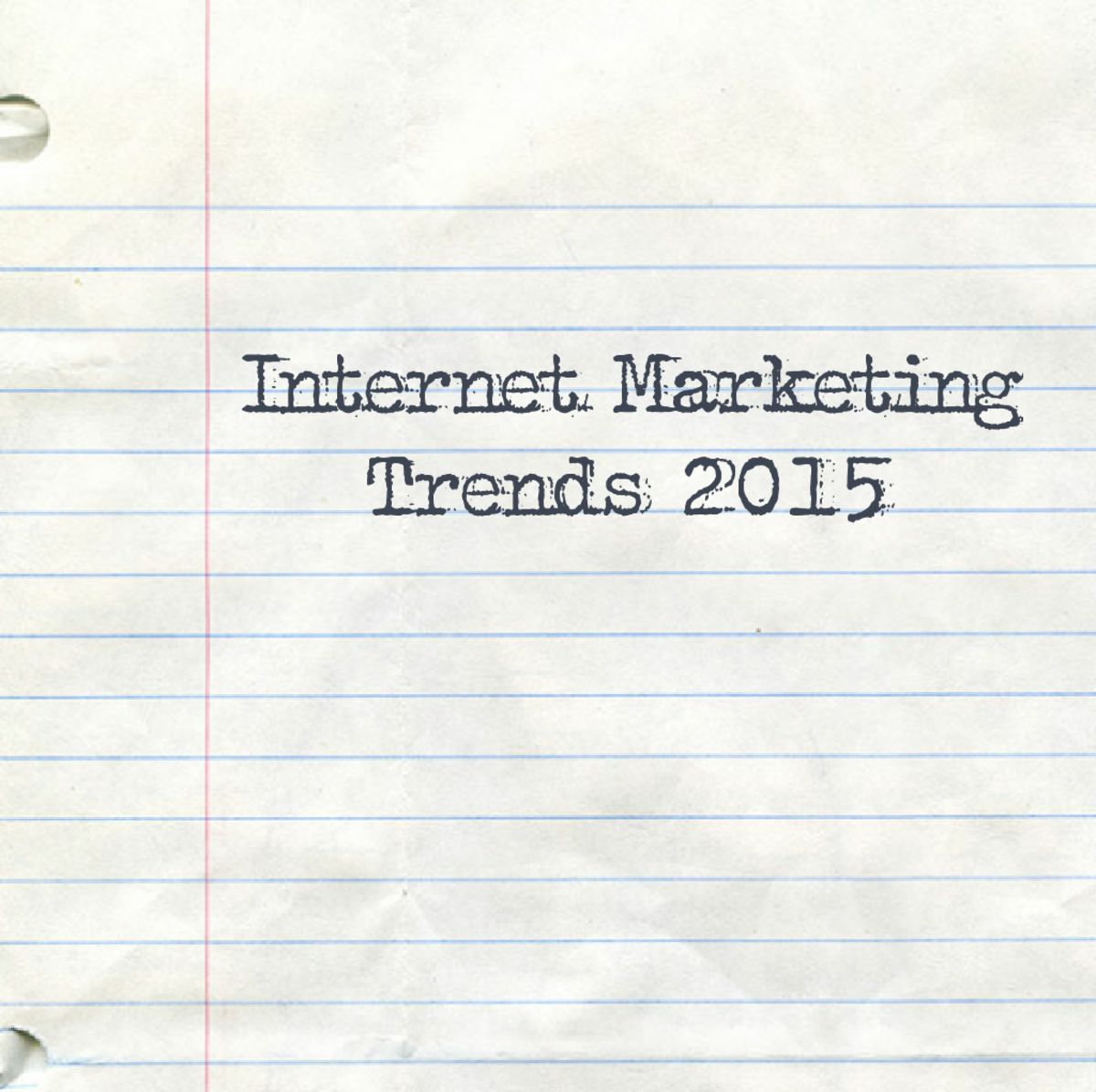 Headline for Internet Marketing Trends 2015