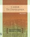 Coder to Developer: Tools and Strategies for Delivering Your Software