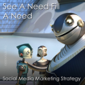 See A Need, Fill A Need - The Simplicity Of Social Media Marketing