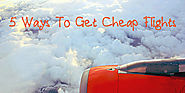 5 WAYS TO GET CHEAP FLIGHTS - Travel Monkey Blog