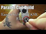 KangerTech SUBTANK Mini RBA Parallel Coil Build