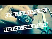 The Drip Tip : Kanger Subtank OCC Vertical Coil Rebuild / Upgrade