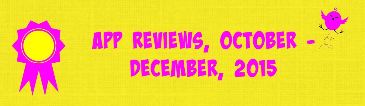 Headline for App Reviews and Articles, October - December, 2015