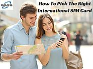 How To Pick The Right International SIM Card - Ajura