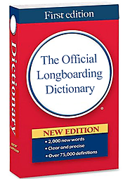 b002 | The Official Longboarding Dictionary - Longboarding Guide