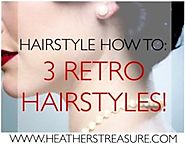 Beauty: Get Glam With These 3 Retro Hairstyles! [Tutorials]