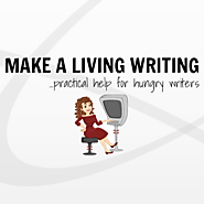 Make A Living Writing - Practical Help for Hungry Writers