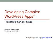 Developing Complex WordPress Apps without Fear of Failure (with MVC)