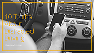10 Truths About Distracted Driving