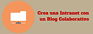 Usa un Blog Colaborativo como Intranet.