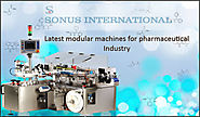 Modular machines new developments for the pharmaceutical sector