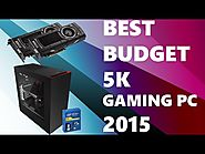 Best 5K Gaming PC Build 2015