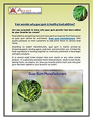 Why Guar gum is a Safe & Healthy Food Additive?