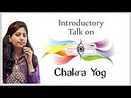 Introductory Talk on Chakra Yog