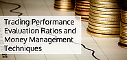 Trading Performance Evaluation Ratios and Techniques