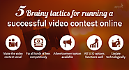 5 Brainy tactics for running a successful video contest online