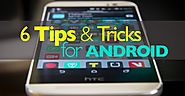 7 Android Finger Tips That Must Be Known