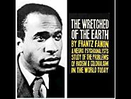 Frantz Fanon: The Wretched of the Earth (audio book 1/7)