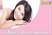 Authentic And Safe Methods To Tighten Loose Vagina In Female