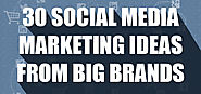 30 social media marketing ideas from big brands