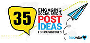 35 Engaging Social Media Post Ideas For Businesses