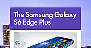 The Samsung Galaxy S6 Edge Plus