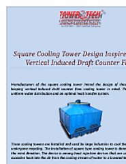 Square Cooling Tower Design Inspired From Vertical Induced Draft Counter Flow