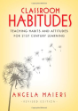 Classroom Habitudes (Revised edition): Teaching Habits and Attitudes for 21st Century Learning