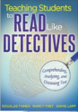 http://selectedreads.com/teaching-students-to-read-like-detectives-comprehending-analyzing-and-discussing-text/