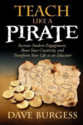 Teach Like A Pirate: How to Engage Your Students and Boost Your Creativity