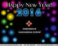Wishing all of you a prosperous and Happy New Year - Thermodyne Engineering System