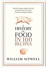 A History of Food in 100 Recipes Hardcover