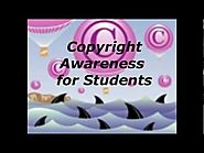 Copyright Awareness for Students (3 minute video)