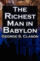 The Richest Man in Babylon: George S. Clason's Bestselling Guide to Financial Success: Saving Money and Putting It to...