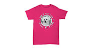 Maltese Dogs T-shirts Pet Funny Quote