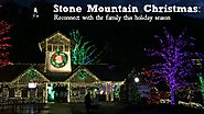 Stone Mountain Christmas: Reconnect with the family this holiday season