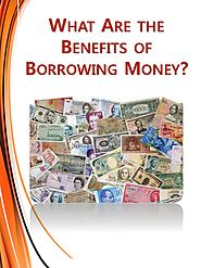 What Are the Benefits of Borrowing Money?
