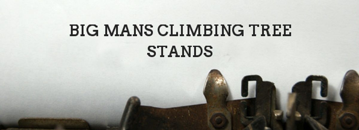 Headline for Heavy Duty Climbing Tree Stands For Big Men