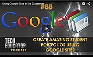 Using Google Sites as Student and Teacher Portfolios