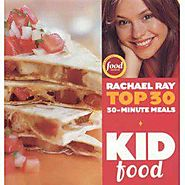 Kid Food: Rachael Ray's Top 30 30-Minute Meals - Kitchen Things