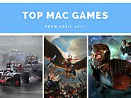 April 2017 is the most exciting month for Mac gaming I have ever seen