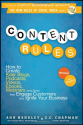 Content Rules: How to Create Killer Blogs, Podcasts, Videos, Ebooks, Webinars (and More) That Engage Customers and Ig...