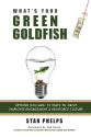 What's Your Green Goldfish?: Beyond Dollars: 15 Ways to Drive Employee Engagement and Reinforce Culture