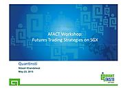 Futures Trading Strategies on SGX - India chapter in AFACT in Singapore